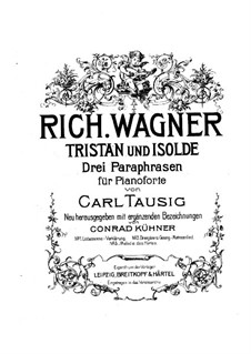 Three Paraphrases on Themes from 'Tristan and Isolda' by Wagner: set completo by Carl Tausig