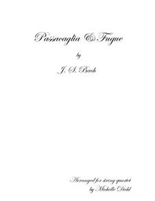 Passacaglia and Fugue in C Minor, BWV 582: Arrangement for string quartet – full score, parts by Johann Sebastian Bach