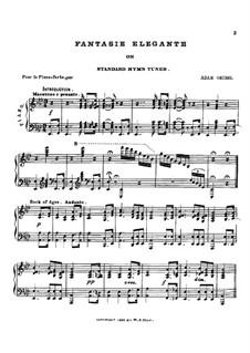 Fantasia Elegante on Standard Hymn Tunes: Fantasia Elegante on Standard Hymn Tunes by Adam Geibel