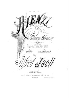 Two Improvisations on 'Rienzi' by R. Wagner: Two Improvisations on 'Rienzi' by R. Wagner by Alfred Jaell