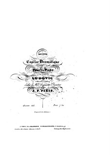 Dramatic Caprice on Themes from 'Ludovic' by F. Hérold and F. Halévy, Op.125: Dramatic Caprice on Themes from 'Ludovic' by F. Hérold and F. Halévy by Johann Peter Pixis