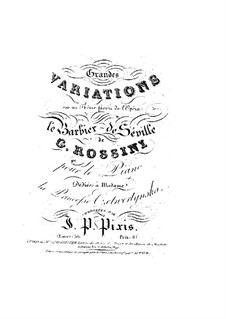 Grand Variations on Theme from 'The Barber of Seville' by Rossini: Grand Variations on Theme from 'The Barber of Seville' by Rossini by Johann Peter Pixis
