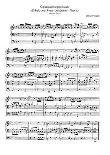 Erhalt uns, Herr, bei deinem Wort, BuxWV 185: para orgãos by Dietrich Buxtehude