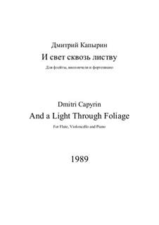 And a Light through Foliage: And a Light through Foliage by Dmitri Capyrin