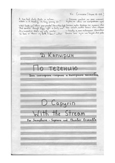 With the Stream for Sopran Saxophone and Chamber Ensemble: With the Stream for Sopran Saxophone and Chamber Ensemble by Dmitri Capyrin