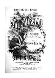 Paul et Virginie: Acto I. Arranjos para solistas, Coro e piano by Victor Massé