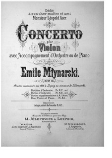 Concerto for Violin and Orchestra No.1, Op.11: Concerto for Violin and Orchestra No.1 by Emil Młynarski