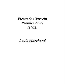 Pieces for Harpsichord: livro I by Louis Marchand