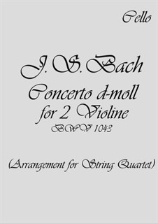 Double Concerto for Two Violins, Strings and Basso Continuo in D Minor, BWV 1043: Arrangement for string quartet – parts by Johann Sebastian Bach