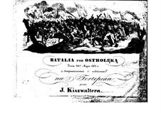 Batalia pod Ostrołęką: Batalia pod Ostrołęką by Jan Kiszwalter
