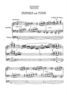 Fantasia and Fugue for Organ: Fantasia and Fugue for Organ by Charles Hubert Hastings Parry