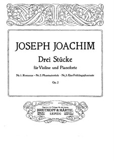 Three Pieces for Violin (or Viola) and Piano, Op.2: set completo by Joseph Joachim