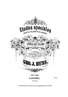 Six Special Etudes for Piano: Six Special Etudes for Piano by George John Huss