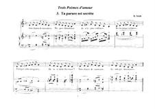 Trois poèmes d'amour: No.3 Ta parure est secrète by Erik Satie