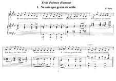 Trois poèmes d'amour: No.1 Ne suis que grain de sable by Erik Satie