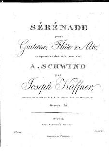 Serenade for Flute, Viola and Guitar, Op.15: Serenata para flauta, viola y guitarra by Joseph Küffner