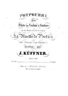 Potpourri for Flute (or Violin), Viola and Guitar on Themes from 'La muette de Portici' by Auber, Op.220: Potpourri for Flute (or Violin), Viola and Guitar on Themes from 'La muette de Portici' by Auber by Joseph Küffner