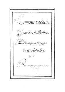 L'amour médecin (The Love Doctor), LWV 29: L'amour médecin (The Love Doctor) by Jean-Baptiste Lully