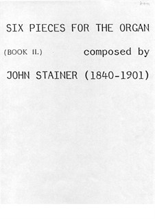 Six Pieces for Organ: Six Pieces for Organ by John Stainer