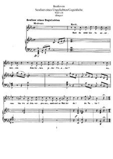 Seufzer eines Ungeliebten und Gegenliebe, WoO 118: Partitura piano-vocal by Ludwig van Beethoven