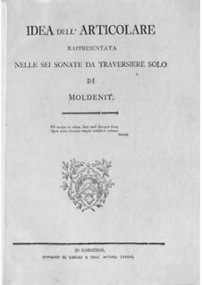 Six Sonatas for Flute: Six Sonatas for Flute by Joachim von Moldenit
