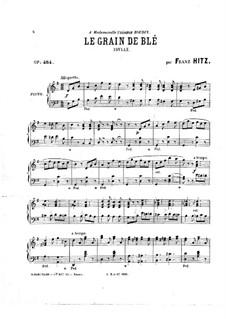 Le Grain de Blé, Op.484: Le Grain de Blé by Franz Hitz