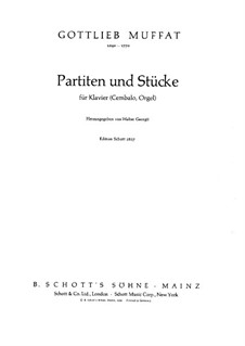 Partites and Pieces: Partites and Pieces by Gottlieb Muffat
