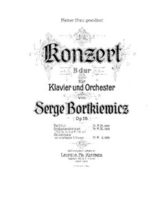 Piano Concert No.1 in B Flat Major (for Two Pianos Four Hands), Op.16: Piano Concert No.1 in B Flat Major (for Two Pianos Four Hands) by Sergei Bortkiewicz