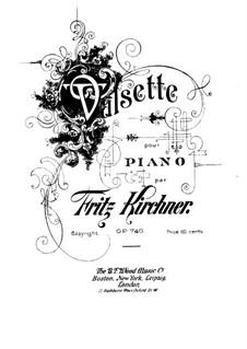 Valsette, Op.740: Valsette by Fritz Kirchner