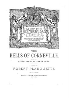 The Bells of Corneville: Libretto by Robert Planquette