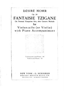 Gypsy Fantasia for Cello (or Violin) and Piano, Op.26: partitura by Désiré Mohr