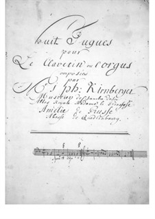 Eight Fugues for Harpsichord (or Organ): Eight Fugues for Harpsichord (or Organ) by Johann Kirnberger
