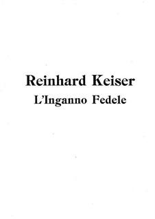 L'inganno fedele oder Der getreue Betrug: L'inganno fedele oder Der getreue Betrug by Reinhard Keiser