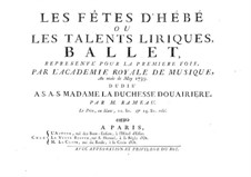 Les fêtes d'Hébé (The Festivities of Hebe), RCT 41: Les fêtes d'Hébé (The Festivities of Hebe) by Jean-Philippe Rameau
