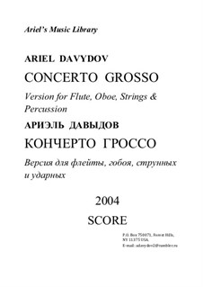 Concerto Grosso for Flute, Oboe, Strings and Percussion: Concerto Grosso for Flute, Oboe, Strings and Percussion by Ariel Davydov