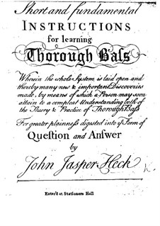 Short and Fundamental Instructions for Learning Thorough Bass: Short and Fundamental Instructions for Learning Thorough Bass by Johann Caspar Heck