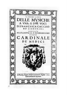 Il primo libre delle musiche a uno e due voci: Il primo libre delle musiche a uno e due voci by Giulio Caccini