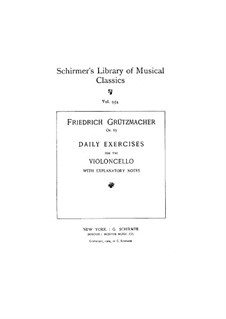 Daily Exercises for Cello, Op.67: For a single performer by Friedrich Grützmacher