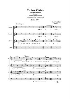 Te, Jesu Christe. SATB a cappella, CS137: Te, Jesu Christe. SATB a cappella by Santino Cara