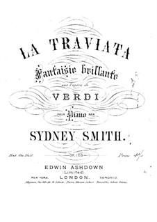 Fantasia Brilliant on Themes from 'La Traviata' by Verdi, Op.103: Fantasia Brilliant on Themes from 'La Traviata' by Verdi by Sydney Smith