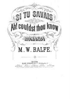 Si tu savais (Ah! Couldst Thou Know): Si tu savais (Ah! Couldst Thou Know) by Michael William Balfe