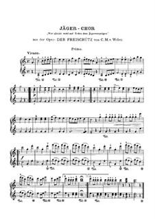 Act III, No.15 Hunter's Choir: para piano de quadro mãos by Carl Maria von Weber