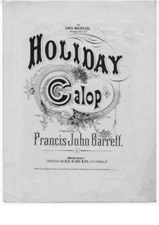 Holiday Galop, Op.9: Holiday Galop by Francis John Barrett
