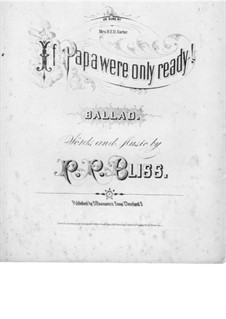 If Papa Were Only Ready: If Papa Were Only Ready by Philip Paul Bliss