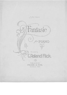 Fantasia for Piano, Op.13: Fantasia para piano by C. Roland Flick