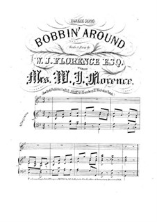 Bobbin' Around: Bobbin' Around by William Jermyn Florence