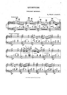 Quietude. Twilight Reverie for Piano: Quietude. Twilight Reverie for Piano by Nellie A. Hanvey