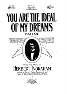 You are the Ideal of My Dreams: You are the Ideal of My Dreams by Herbert Ingraham