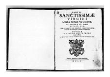 Sanctissime Virgini Missa senis vocibus (Vespers for the Blessed Virgin), SV 206: Sanctissime Virgini Missa senis vocibus (Vespers for the Blessed Virgin) by Claudio Monteverdi