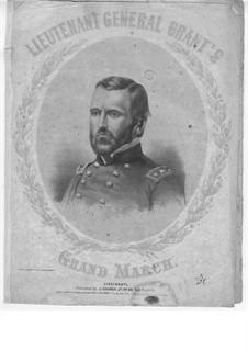 Lieutenant General Grant's Grand March: Lieutenant General Grant's Grand March by F. A. Eileman
